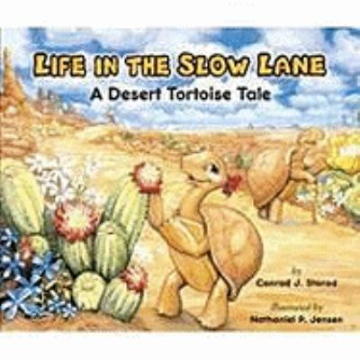 Life in the Slow Lane; A Desert Tortoise Tale