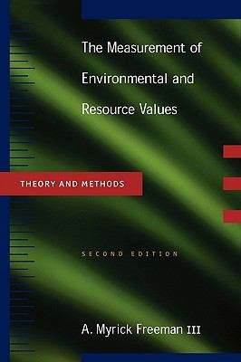 Measurements of Environmental and Resource Values Theory and Methods