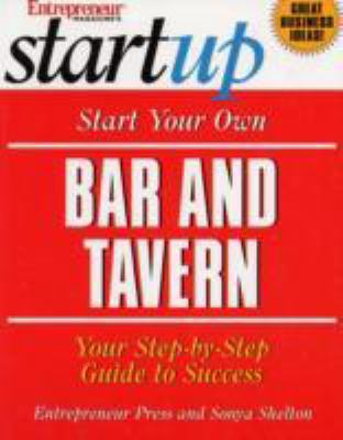 Start Your Own Bar and Tavern Your Step-By-Step Guide to Success