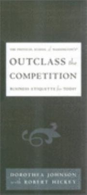 Outclass the Competition Business Etiquette for Today