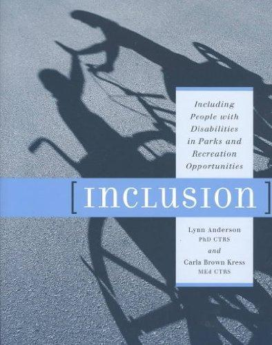 Inclusion: Including People With Disabilities in Parks and Recreation Opportunities