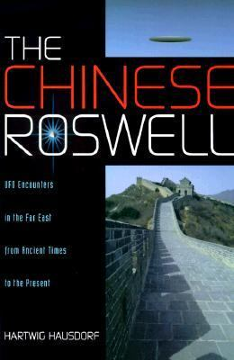 Chinese Roswell Ufo Encounters in the Far East from Ancient Times to the Present