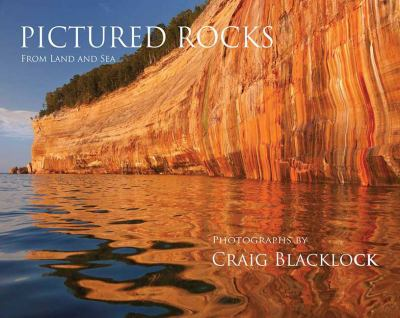 Pictured Rocks (Souvenir Edition) : From Land and Sea