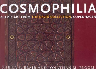 Cosmophilia Islamic Art from the David Collection, Copenhagen