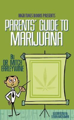The Parents' Guide to Marijuana