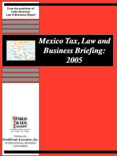 Mexico Tax, Law and Business Briefing, 2005