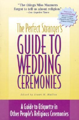 Perfect Stranger's Guide to Weddings A Guide to Etiquette in Other People's Religious Ceremonies