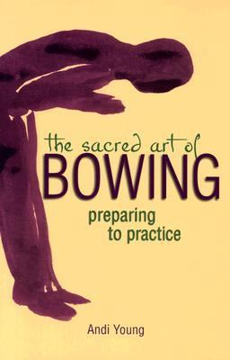 Sacred Art of Bowing Preparing to Practice