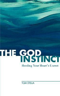 God Instinct Heeding Your Heart's Unrest
