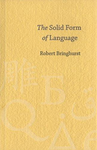 The Solid Form Of Language: An Essay On Writing And Meaning