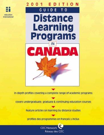 Guide to Distance Learning Programs in Canada - 2001 Edition