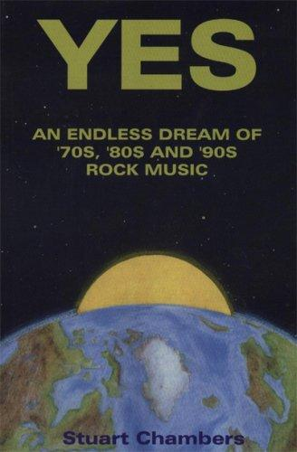 Yes: An Endless Dream of '70S, '80s and '90s Rock Music
