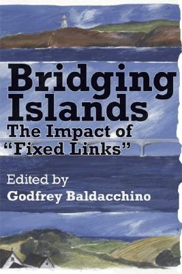 Bridging Islands The Impacts of Fixed Links