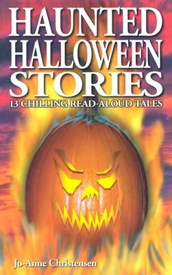 Haunted Halloween Stories 13 Chilling Read-Aloud Tales