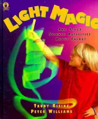 Light Magic: And Other Science Activities About Energy
