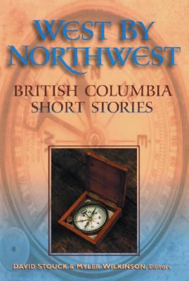 West by Northwest British Columbia Short Stories