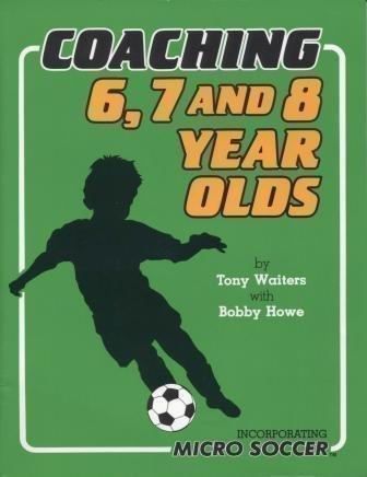 Coaching 6, 7 and 8 Year Olds: Incorporating Micro Soccer