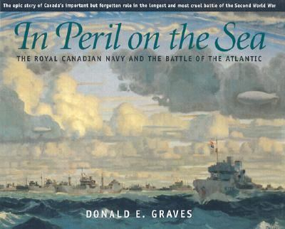 In Peril on the Sea The Royal Canadian Navy and the Battle of the Atlantic