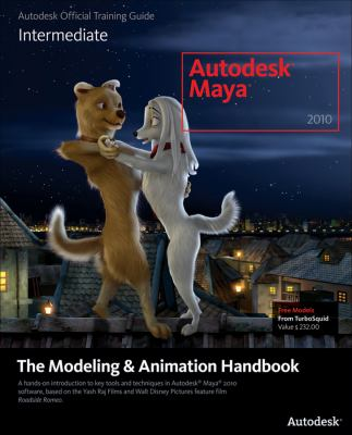 Autodesk Maya 2010: The Modeling and Animation Handbook (Autodesk Maya Techniques: Offical Autodesk Training Guides)