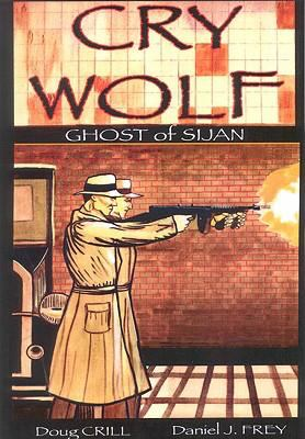 Cry Wolf Ghost of Sijan
