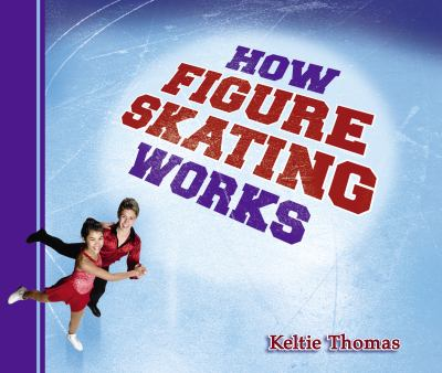 How Figure Skating Works (How Sports Work)