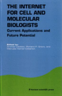 Internet for Cell and Molecular Biologists Current Applications and Future Potential