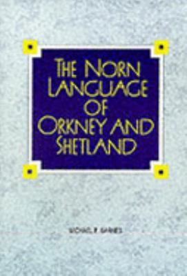 The Norn Language of Orkney and Shetland
