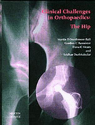 Clinical Challenges in Orthopaedics The Hip