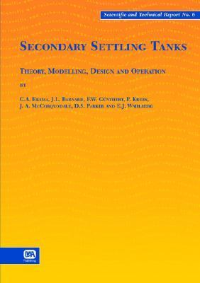 Secondary Settling Tanks Theory, Modelling, Design and Operation