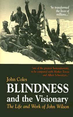 Blindness And the Visionary The Life And Works of John Wilson