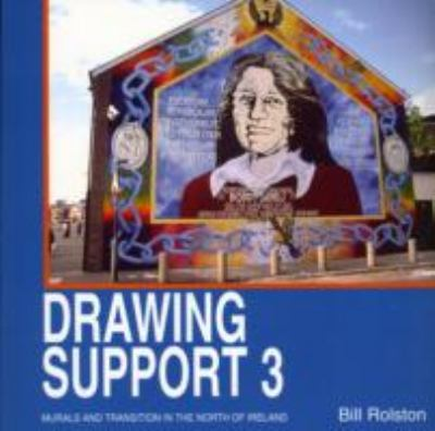 Drawing Support 3 Murals and Transitions in the North of Ireland