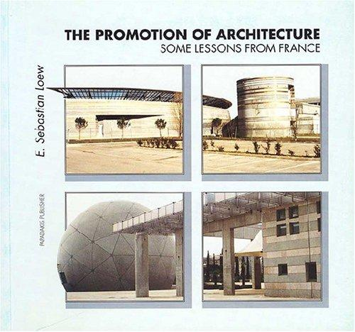 The Promotion of Architecture--Some Lessons From France