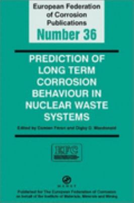 Prediction of Long Term Corrosion Behaviour in Nucelar Waste Systems Proceedings of Am International Workshop, Cadarache, France, 2002