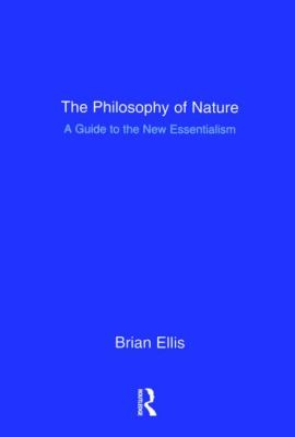 Philosophy of Nature: A Guide to the New Essentialism
