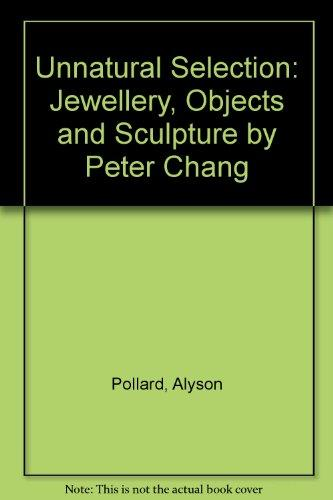 Unnatural Selection: Jewellery, Objects and Sculpture by Peter Chang