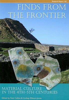 Finds from the Frontier: Material Culture in the 4th-5th Centuries (CBA Research Report)
