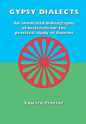 Gypsy Dialects An Annotated Bibliography Of Materials For The Practical Study Of Romani