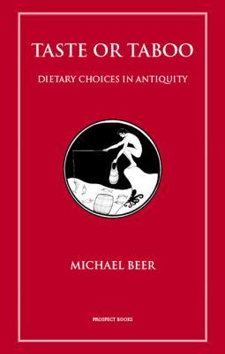 Taste or Taboo: Dietary Choices in Antiquity