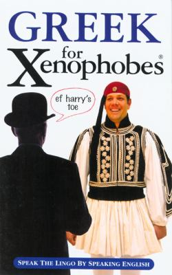 Greek for Xenophobes Xenophobe's Lingo Learners