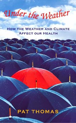 Under the Weather How Weather and Climate Affect Our Health