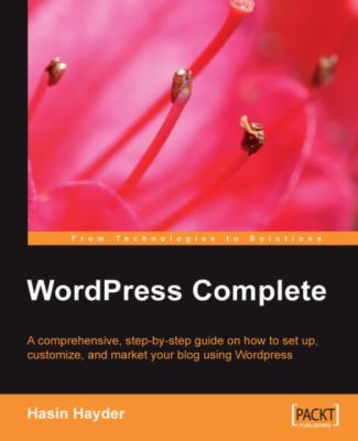 Wordpress Complete Set Up, Customize, and Market Your Blog