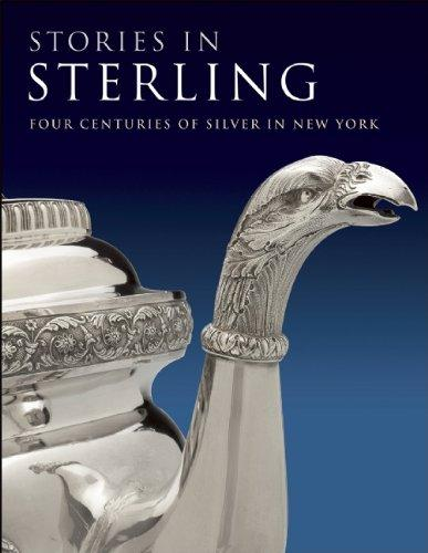 Stories in Sterling: Four Centuries of Silver in New York
