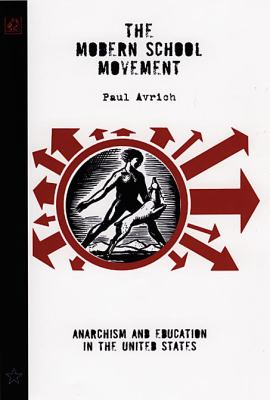 Modern School Movement Anarchism and Education in the United States