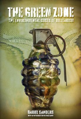 Green Zone: The Environmental Costs of Militarism