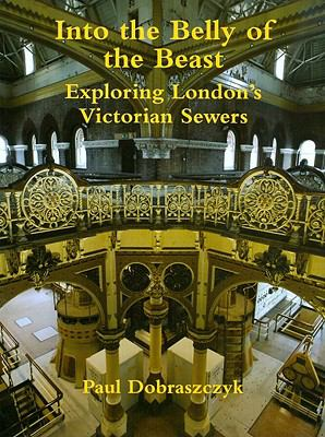Into the Belly of the Beast: Exploring London's Victorian Sewers