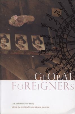 Global Foreigners An Anthology of Plays