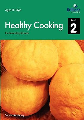 Healthy Cooking For Secondary Schools - Book 2