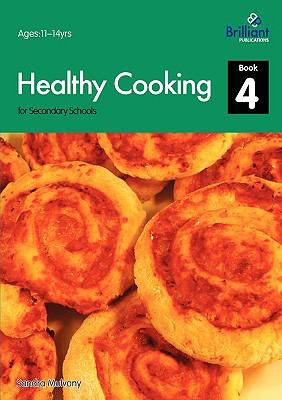 Healthy Cooking for Secondary Schools - Book 4