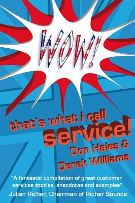 Wow! That's What I Call Service! - Hales, Don, Williams, Derek pdf epub