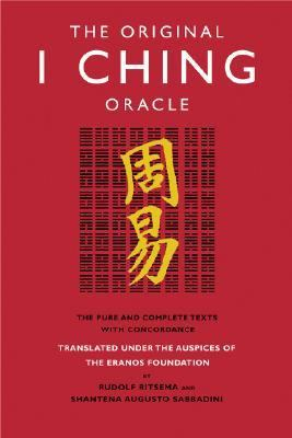 Original I Ching Oracle The Pure and Complete Texts With Concordance